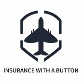 Insurance With A Button Icon Isolated On White Background. Insurance With A Button Icon Simple Sign. poster