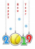 Happy New Year 2019! Sports Greeting Card With Realistic Softball Ball. Vector Illustration. poster