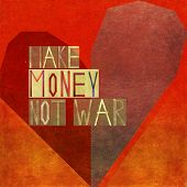 Make money not war