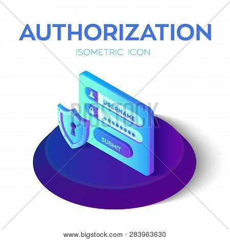 poster of Authorization Login With Password. Security Shield Icon. Isometric Icon Of Access User Account. Prot