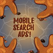 Handwriting Text Mobile Search Ads. Concept Meaning Ad That Can Appear On Webpages And Apps Viewed O poster