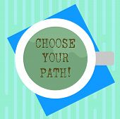 Word Writing Text Choose Your Path. Business Concept For Decide Your Far Future Life Career Partner  poster