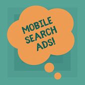 Conceptual Hand Writing Showing Mobile Search Ads. Business Photo Text Ad That Can Appear On Webpage poster