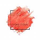 Illustration Of Living Coral Paint Abstract Background. Color Of The Year 2019 Living Coral 16-1546 poster