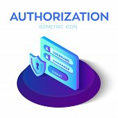 Authorization Login With Password. Security Shield Icon. Isometric Icon Of Access User Account. Prot poster