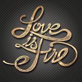 Love is fire - Hand drawn quotes