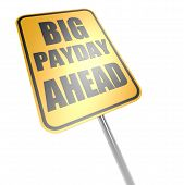stock photo of payday  - Big Payday Ahead Road Sign image with hi - JPG
