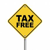 3D Illustration Of Yellow Roadsign Of Tax Free