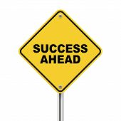3D Illustration Of Yellow Roadsign Of Success Ahead