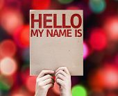 Hello My Name Is card with colorful background with defocused lights
