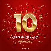 10 Golden Numbers And Anniversary Celebrating Text With Golden Serpentine And Confetti On Red Backgr poster