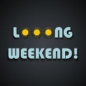 Long Weekend - Weekend Quotes, Funny Inscription Template Design poster