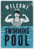 Welcome To The Swimming Pool. Swimming Pool Typographical Vintage Grunge Style Poster With Retro Swi poster