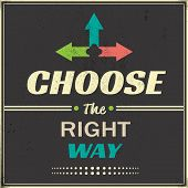Choose The Right Way Vintage