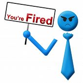 You Are Fired Angry Signboard