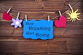 Blue Label With Life Quote Stop Dreaming Start Doing