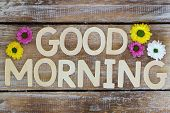 picture of  morning  - Good morning written with wooden letters and santini flowers - JPG