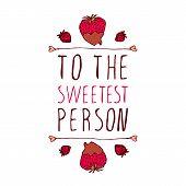 Постер, плакат: To the sweetest person