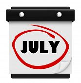A wall calendar with the word July circled in red marker, reminding you of the change in months and