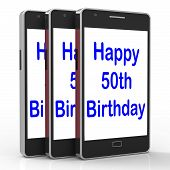 stock photo of 50th  - Happy 50th Birthday Smartphone Meaning Turning Fifty - JPG
