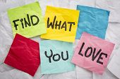 find what you love - reminder or advice handwritten on colorful sticky notes