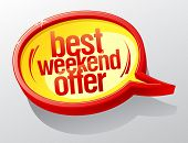 Best weekend offer shiny speech bubble.