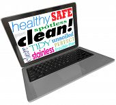 Clean words on a computer laptop screen or monitor, including safe, healthy, spotless, pure, clear, tidy, perfect and stainless as a secure website or device free from viruses