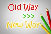 Old Way New Way Concept