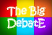 picture of debate  - The Big Debate Concept text idea color - JPG