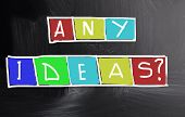 Any Ideas Concept