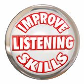 stock photo of feeling better  - Improve Listening Skills words on a white button to illustrate the importance of learning - JPG