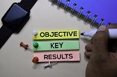 Objective Key Results - Okr Text On Sticky Notes Isolated On Office Desk poster