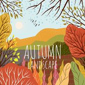 Autumn Landscape. Cute Flat Vector Illustration Of Nature Background With Hill, Meadow, Forest And P poster