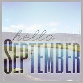 Inspirational Typographic Quote - Hello September