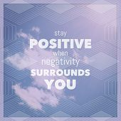 Inspirational Typographic Quote - Stay postive
