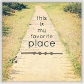 Inspirational Typographic Quote - This is my Favorite place