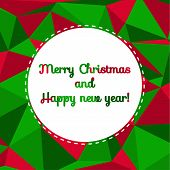 Modern Merry Christmas And Happy New Year Card With Colorful Background Made Of Triangles