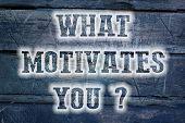 What Motivates You Concept