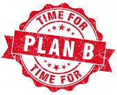 Time For Plan B Red Grunge Seal Isolated On White