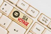 Word Writing Text Sea Voyage. Business Concept For Riding On Boat Through Oceans Usually For Coast C poster
