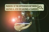 Conceptual Hand Writing Showing Passion Is The Difference Bet. Business Photo Showcasing Passion Is  poster