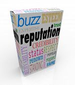 The word Reputation and many related terms such as credibility, status, esteem, regard, respect, buz