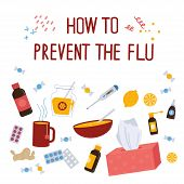 How To Prevent The Flu Concept.caught Cold Flu Or Virus. Ways To Treat Illness Around. Vector Isolat poster