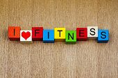 Fitness - I Love Fitness - For Exercise, Sports And Keeping Fit