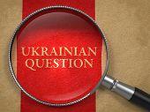 Ukraine Question through Magnifying Glass.