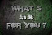 What's In It For You Concept