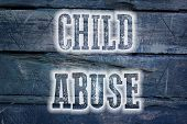 picture of pedophilia  - Child Abuse Concept text on background idea - JPG