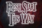 Fresh Start This Way Concept