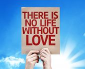 There Is No Life Without Love card with sky background