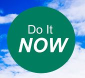 The Do it Now Sign